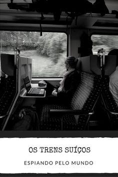 Os trens suíços são práticos e muito confortáveis. Viajar de trem pela Suíça é uma ótima maneira de conhecer o país
