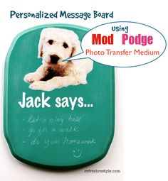 Message board with Mod Podge Photo transfer