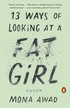 13 Ways of Looking at a Fat Girl: Fiction by Mona Awad. Feb 2016.  Heartbreaking and rich.  The story transports you back in time to the teenage years where poor decisions were the norm and the relationships that determine your sense of self haunt you throughout your adulthood.  Slightly baffled by the hilarious and funny reviews quoted on the cover.