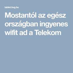 Mostantól az egész országban ingyenes wifit ad a Telekom Wifi, Internet, Technology, Calculator, Amen, Tech, Tecnologia