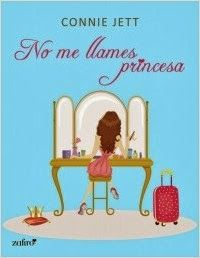 NO ME LLAMES PRINCESA - Connie Jett Título original: No me llames princesa Autor: Connie Jett Género: Chick lit Editorial: Zafiro ...