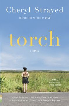 {WANT TO READ} Torch by Cheryl Strayed // a book I've been meaning to read