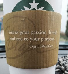 """""""Follow your passion. It will lead you to your purpose."""" -Oprah Winfrey"""