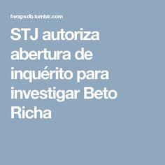 STJ autoriza abertura de inquérito para investigar Beto Richa