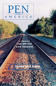 Issue 2: Home & Away |  Writers including Julio Cortázar, Amitav Ghosh, and Amy Hempel reflect on staying and going.