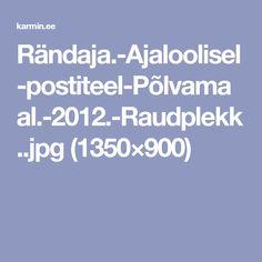 Rändaja.-Ajaloolisel-postiteel-Põlvamaal.-2012.-Raudplekk..jpg (1350×900)