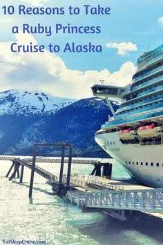 Why You Should Take a Ruby Princess Cruise to Alaska