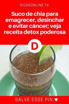 Receita detox | Suco de chia para emagrecer, desinchar e evitar câncer; veja receita detox poderosa | Sementinha promove saciedade e faz você sentir menos fome. Anote a receita. :)