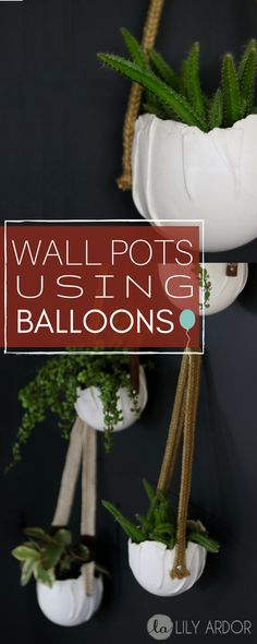 Oh my Gosh!! This is SO COOL. Use Balloons and clay to create these awesome WALL POTS!! Yes they're WATERPROOF!! :D