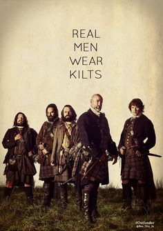 Real men wear kilts. Outlander TV series coming to Starz in August 2014.