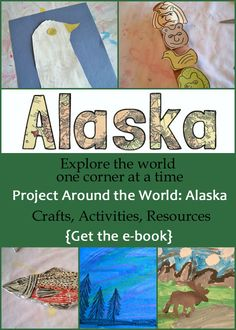 Project Around the World: Alaska ~ Creative Family Fun ~ Crafts, Activities, Resources, and more ways to learn about every corner of the world. {Get the e-book}