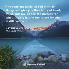 The constant denial of self in small things will give you the clarity of heart, mind, and soul to see the present for what it really is, and the future for what it still can be. Catholic Quotes, Catholic Prayers, Denial Quotes, Life Quotes, Dynamic Catholic, Mindfulness Techniques, Motivational Quotes, Inspirational Quotes, Word Of Faith