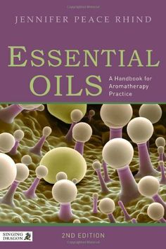 Essential Oils: A Handbook for Aromatherapy Practice by Jennifer Peace Rhind. $24.88. Publisher: Singing Dragon; 2nd Revised edition edition (June 15, 2012). 272 pages
