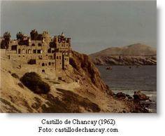 El Castillo de Chancay, un lugar encantador sobre un acantilado.  Chancay está ubicado a una hora aproximadamente, al sur de Huacho. Allí se encuentra uno de los lugares más representativos  y muy atractivo al turismo: El Castillo de Chancay.