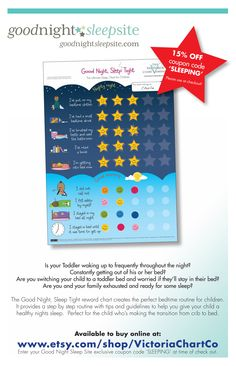 Sleep Reward Charts are not only an effective way of getting your toddler to stay in bed and sleep through the night but a fun way for them to learn to do it!  Toddlers love rewards and establishing a reward system through a sticker chart works for so many parents.  The Victoria Chart Company has created the Good Night Sleep Tight sticker chart for parents struggling with toddler sleep issues.    Contact Good Night Sleep Site to find out how to receive 15% off your purchase.