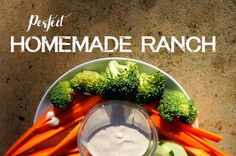 Perfect Homemade Ranch!