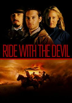 Ride With The Devil (1999) When the Civil War begins, lifelong friends Jake and Jack Bull join the Missouri Bushwhackers, a ragtag team of Southern guerrilla fighters. But after the cold realities of conflict set in, the men must decide for themselves what honor means.  Tobey Maguire, Skeet Ulrich, Jewel Kilcher....7b