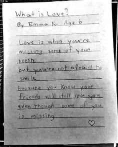 wise words from a 6 year old - teaching us about life. This Kind Of Love, Love Is When, What Is Love, Love You, Letter To My Daughter, Words To Live By Quotes, Chubby Babies, Dental Humor, High School Sweethearts