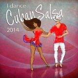 awesome LATIN MUSIC - Album - $8.99 -  I Dance Cuban Salsa 2014 (Salsa y Timba Hits)