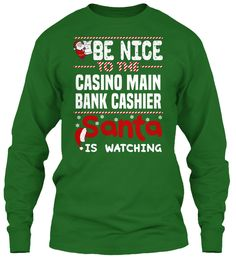 Be Nice To The Casino Main Bank Cashier Santa Is Watching.   Ugly Sweater  Casino Main Bank Cashier Xmas T-Shirts. If You Proud Your Job, This Shirt Makes A Great Gift For You And Your Family On Christmas.  Ugly Sweater  Casino Main Bank Cashier, Xmas  Casino Main Bank Cashier Shirts,  Casino Main Bank Cashier Xmas T Shirts,  Casino Main Bank Cashier Job Shirts,  Casino Main Bank Cashier Tees,  Casino Main Bank Cashier Hoodies,  Casino Main Bank Cashier Ugly Sweaters,  Casino Main Bank…
