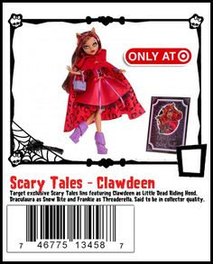 Scary Tales Clawdeen http://www.target.com/p/monster-high-scarily-ever-after-clawdeen-wolf/-/A-14062611#prodSlot=medium_1_2=monster high
