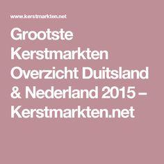 Grootste Kerstmarkten Overzicht Duitsland & Nederland 2015 – Kerstmarkten.net