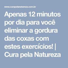 Apenas 12 minutos por dia para você eliminar a gordura das coxas com estes exercícios!   Cura pela Natureza