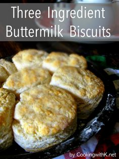 Cooking with K - Southern Kitchen Happenings: Three Ingredient Buttermilk Biscuit Recipe