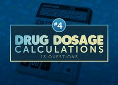 Math and nursing may not be best combination but math in nursing does exists and extremely necessary. Dosage calculations and IV flow rate calculations can be very easy and fun to answer once you've mastered the concepts, so here are several practice NCLEX questions about Drug Dosage Calculations.