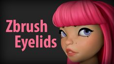 Zbrush eyelids tutorial