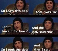 """So I took the dog... And then I ran."" His face! So cute!!!"