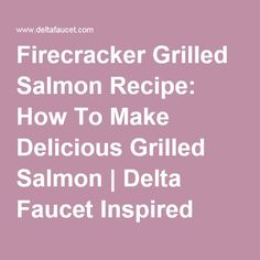 Firecracker Grilled Salmon Recipe: How To Make Delicious Grilled ...