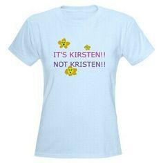 Kirsten NOT Kristen!!