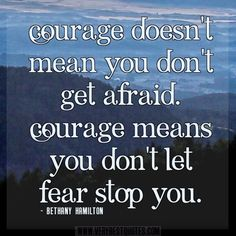 courage doesn't mean you're not afraid - Google Search
