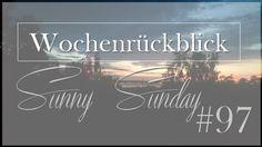 Josie´s little Wonderland: WochenrückblickSunny Sunday #97