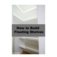 How to build floating shelves I wanted to build chunky shelves in the closet because I wanted my closet to be pretty. That's just how I roll. Building small decorative floating shelves is general...