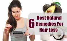 6 Best Natural Remedies For Hair Loss