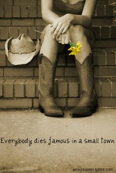 Everybody dies famous in a small town