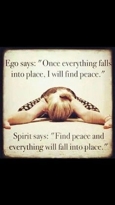 Motivation Monday: Ego Spirit Finding Peace I like that! Yoga Quotes, Me Quotes, Motivational Quotes, Inspirational Quotes, Spirit Quotes, Unfair Quotes, Yoga Sayings, Namaste Quotes, Pride Quotes