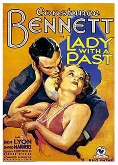 Lady with a Past (1932)Stars: Constance Bennett, Ben Lyon, David Manners ~  Director: Edward H. Griffith