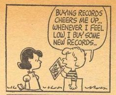 """""""Buying records cheers me up… Whenever I feel low, I buy some new records.""""    #quote Peanuts #schroeder #records #vinyl #music"""