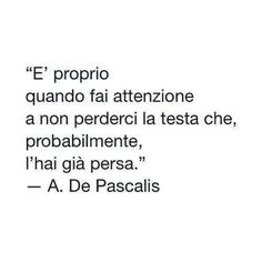 Italian Phrases, Italian Quotes, Favorite Quotes, Best Quotes, Andrea Camilleri, Words Quotes, Sayings, Most Beautiful Words, Love Phrases