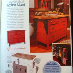 Found this in a HandyMan magazine LOVE!  An antique dresser turned into a butcher block island with storage!  So easy!
