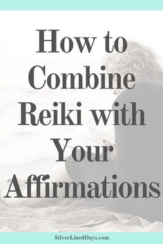 reiki affirmations, positive affirmations, reiki healing, reiki energy, law of attraction, spiritual awakening, reiki tips, manifestation tips, self-care