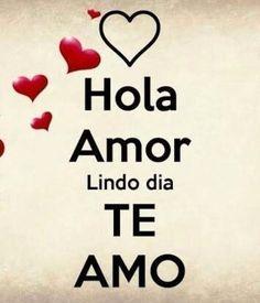 Lindo dia mi amor - Sun Tutorial and Ideas Spanish Inspirational Quotes, Spanish Quotes, Love Phrases, Love Words, Romantic Love Quotes, Love Quotes For Him, Romantic Humor, Cute Love, Love You