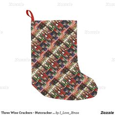 Three Wise Crackers -  Nutcracker Soldiers  #ChristmasStocking #i_love_xmas #Gravityx9 #Zazzle #Nutcrackers
