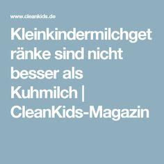 Kleinkindermilchgetränke sind nicht besser als Kuhmilch | CleanKids-Magazin