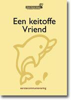 Liedjes en vieringen voor Eerste Communie: Een Keitoffe Vriend - Uitgeverij EFD