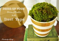 Decorate Your Boring Planter with Duct Tape by Creatively Living