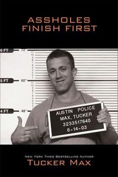 """Read """"Assholes Finish First"""" by Tucker Max available from Rakuten Kobo. The best gift for the dudes and bros in your life: the fratire New York Times bestseller Assholes Finish First, featurin. New York Times, Ny Times, Tucker Max, Books To Read, My Books, Police, Thing 1, This Is A Book, Page Turner"""